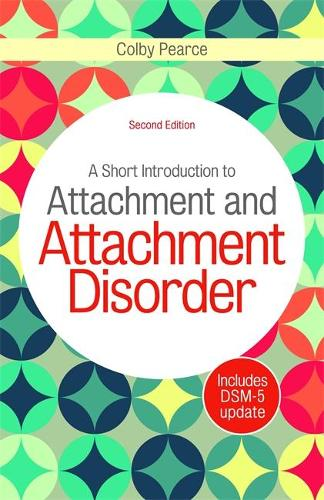 A Short Introduction to Attachment and Attachment Disorder, Second Edition (Paperback)