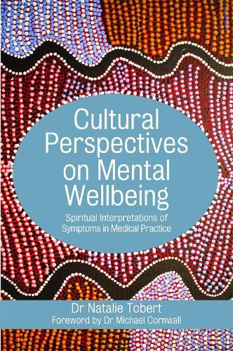 Cultural Perspectives on Mental Wellbeing: Spiritual Interpretations of Symptoms in Medical Practice (Paperback)