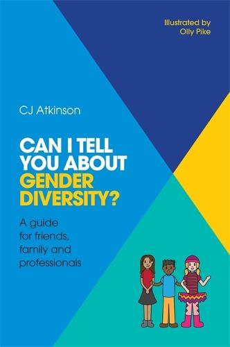 Can I tell you about Gender Diversity?: A guide for friends, family and professionals - Can I tell you about...? (Paperback)