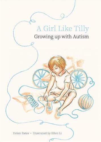 A Girl Like Tilly: Growing Up with Autism (Hardback)