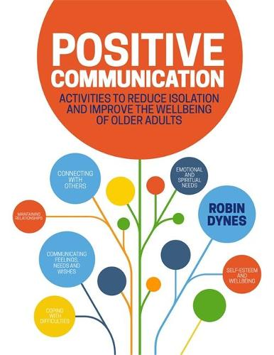 Positive Communication: Activities to Reduce Isolation and Improve the Wellbeing of Older Adults (Paperback)