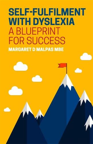 Self-fulfilment with Dyslexia: A Blueprint for Success (Paperback)