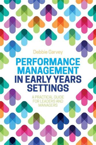 Performance Management in Early Years Settings: A Practical Guide for Leaders and Managers (Paperback)