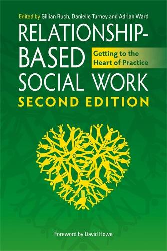 Relationship-Based Social Work, Second Edition: Getting to the Heart of Practice (Paperback)