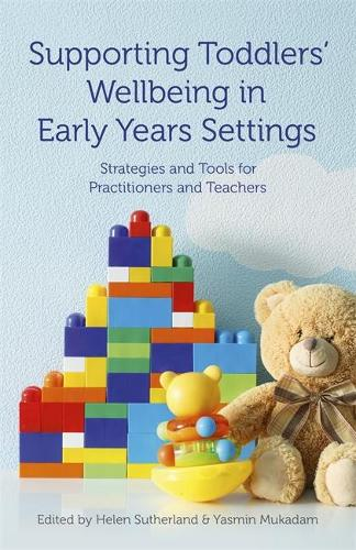 Supporting Toddlers' Wellbeing in Early Years Settings: Strategies and Tools for Practitioners and Teachers (Paperback)