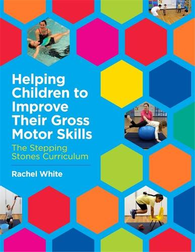 Helping Children to Improve Their Gross Motor Skills: The Stepping Stones Curriculum (Paperback)