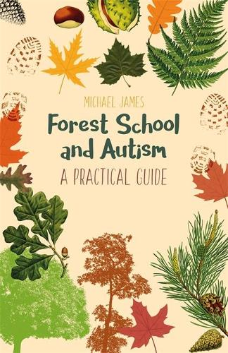 Forest School and Autism: A Practical Guide (Paperback)