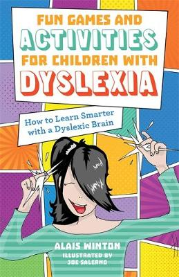Fun Games and Activities for Children with Dyslexia: How to Learn Smarter with a Dyslexic Brain (Paperback)