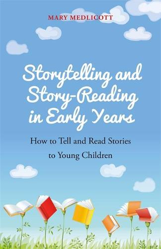 Storytelling and Story-Reading in Early Years: How to Tell and Read Stories to Young Children (Paperback)