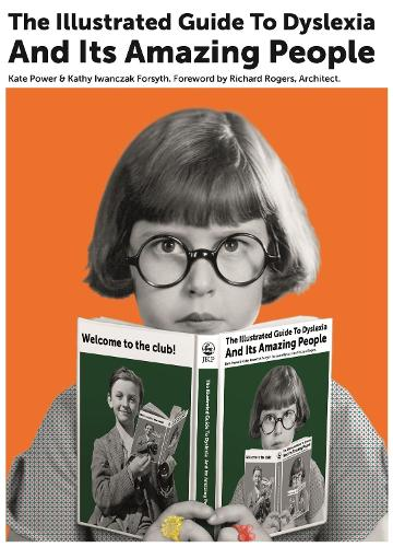 The Illustrated Guide to Dyslexia and Its Amazing People (Hardback)