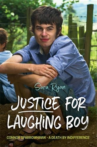 Justice for Laughing Boy: Connor Sparrowhawk - a Death by Indifference (Paperback)