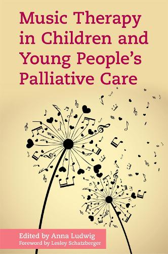 Music Therapy in Children and Young People's Palliative Care (Paperback)