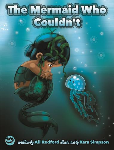 The Mermaid Who Couldn't: How Mariana Overcame Loneliness and Shame and Learned to Sing Her Own Song (Hardback)