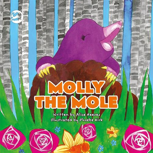 Molly the Mole: A Story to Help Children Build Self-Esteem - Truth & Tails Children's Books (Hardback)