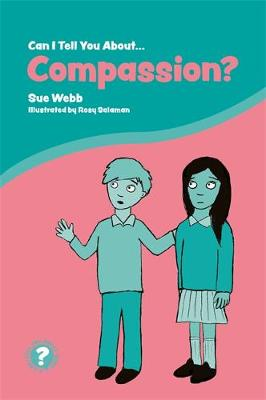 Can I Tell You About Compassion?: A Helpful Introduction for Everyone - Can I Tell You About...? (Paperback)