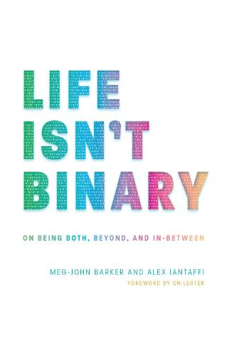 Life Isn't Binary: On Being Both, Beyond, and in-Between (Paperback)