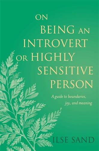 On Being an Introvert or Highly Sensitive Person: A Guide to Boundaries, Joy, and Meaning (Paperback)