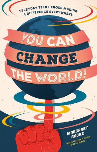 You Can Change the World!: Everyday Teen Heroes Making a Difference Everywhere (Paperback)