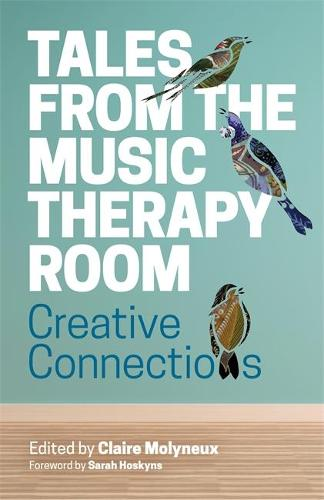 Tales from the Music Therapy Room: Creative Connections (Paperback)