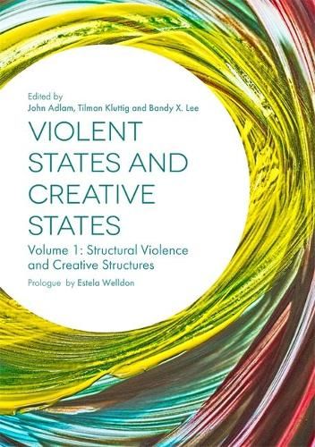 Violent States and Creative States (Volume 1): Structural Violence and Creative Structures (Paperback)