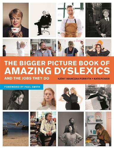 The Bigger Picture Book of Amazing Dyslexics and the Jobs They Do (Paperback)