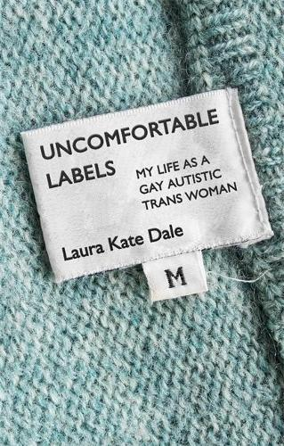 Uncomfortable Labels: My Life as a Gay Autistic TRANS Woman (Paperback)