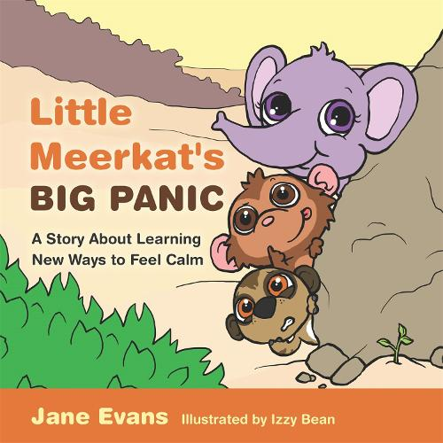 Little Meerkat's Big Panic: A Story About Learning New Ways to Feel Calm (Hardback)
