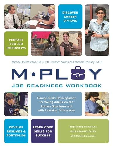 Mploy - A Job Readiness Workbook: Career Skills Development for Young Adults on the Autism Spectrum and with Learning Difficulties (Paperback)