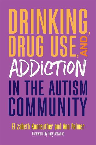 Drinking, Drug Use, and Addiction in the Autism Community (Paperback)
