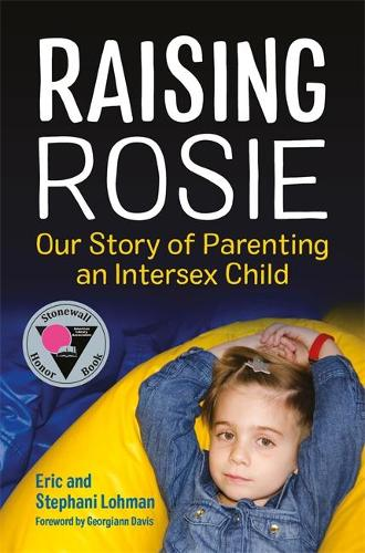 Raising Rosie: Our Story of Parenting an Intersex Child (Paperback)