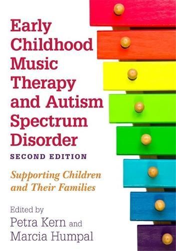 Early Childhood Music Therapy and Autism Spectrum Disorder, Second Edition: Supporting Children and Their Families (Paperback)
