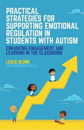 Practical Strategies for Supporting Emotional Regulation in Students with Autism: Enhancing Engagement and Learning in the Classroom (Paperback)