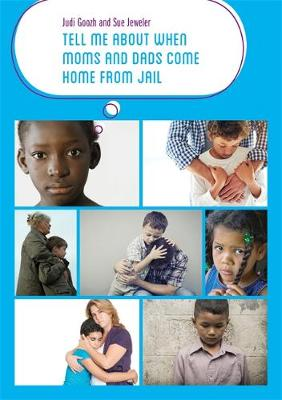 Tell Me about When Moms and Dads Come Home from Jail - Tell Me About Jail (Paperback)