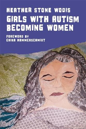 Girls with Autism Becoming Women (Paperback)