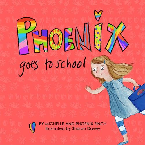 Phoenix Goes to School: A Story to Support Transgender and Gender Diverse Children (Hardback)