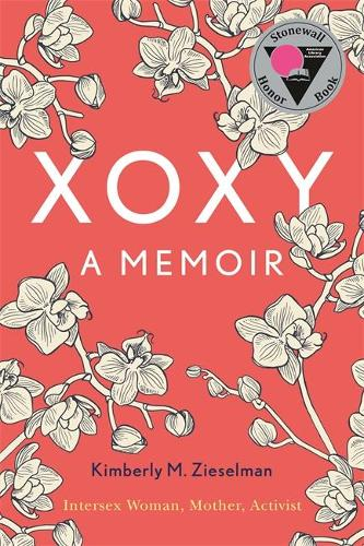 XOXY: A Memoir (Intersex Woman, Mother, Activist) (Paperback)