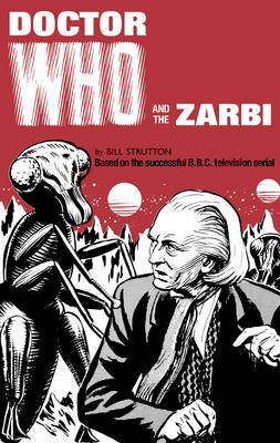 Doctor Who and the Zarbi (Hardback)
