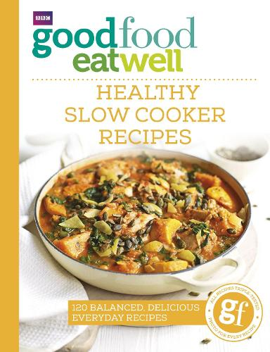 Good Food Eat Well: Healthy Slow Cooker Recipes (Paperback)