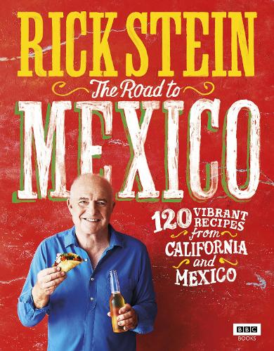 Rick Stein: The Road to Mexico (Hardback)