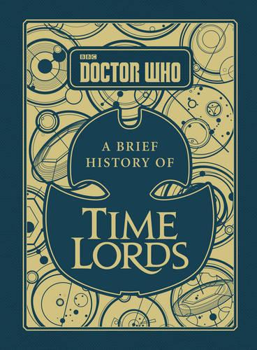 Doctor Who: A Brief History of Time Lords (Hardback)