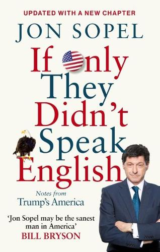 If Only They Didn't Speak English: Notes From Trump's America (Paperback)