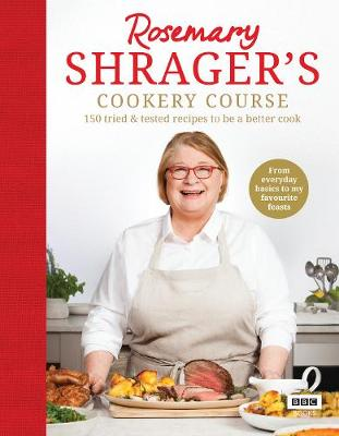 Rosemary Shrager's Cookery Course: 150 tried & tested recipes to be a better cook (Hardback)
