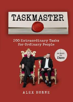 Taskmaster: 200 Extraordinary Tasks for Ordinary People (Hardback)