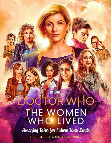 Doctor Who: The Women Who Lived: Amazing Tales for Future Time Lords (Hardback)