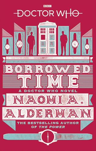 Doctor Who: Borrowed Time - Doctor Who (Paperback)