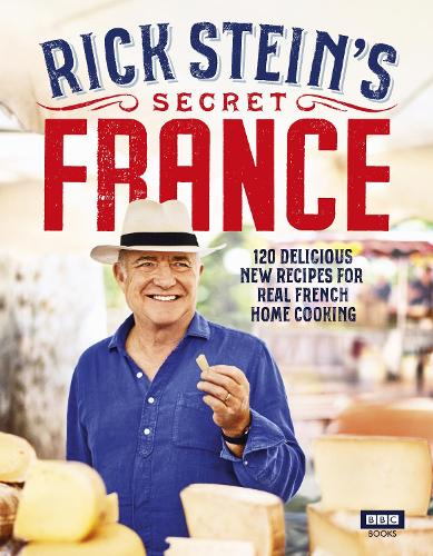 Rick Stein's Secret France (Hardback)