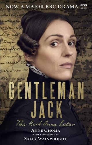 Gentleman Jack: The Real Anne Lister The Official Companion to the BBC Series (Paperback)