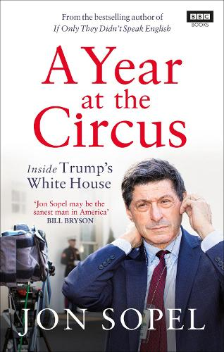 A Year At The Circus: Inside Trump's White House (Paperback)