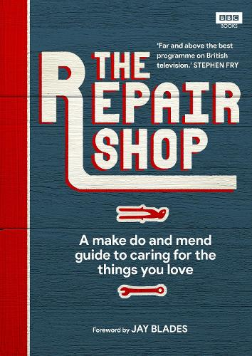 The Repair Shop: A Make Do and Mend Handbook (Hardback)