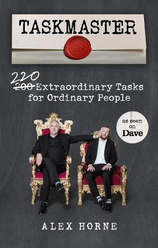 Taskmaster: 220 Extraordinary Tasks for Ordinary People (Paperback)